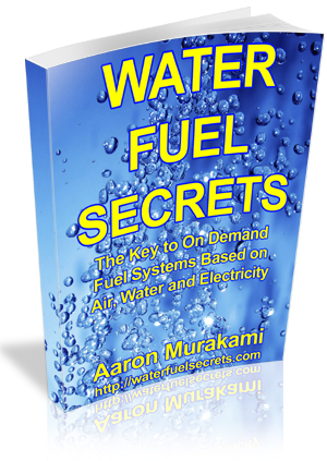 Water Fuel Secrets by Aaron Murakami
